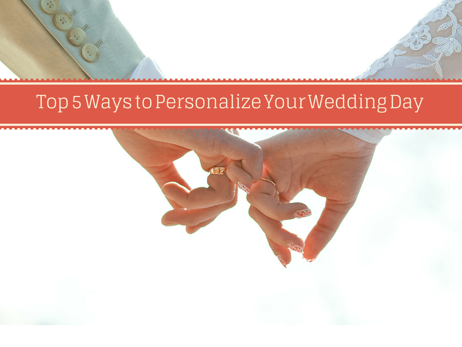 Top 12 Ways To Personalize Your Wedding Day - Augrav.com