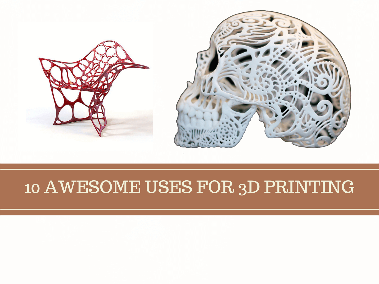 10 AWESOME USES FOR 3D PRINTING - Augrav.com