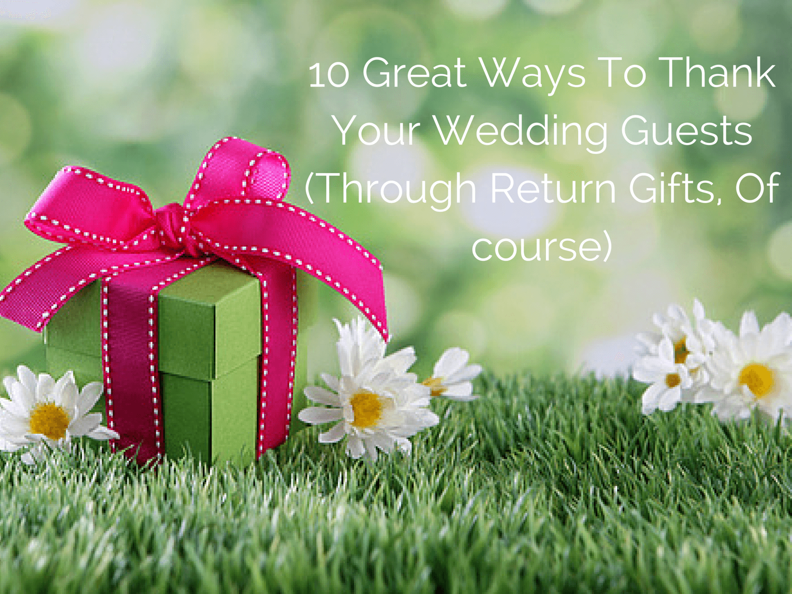 Wedding Gift Ideas For Guests:10 Great Ways to Thank Them May 5, 2015 ...