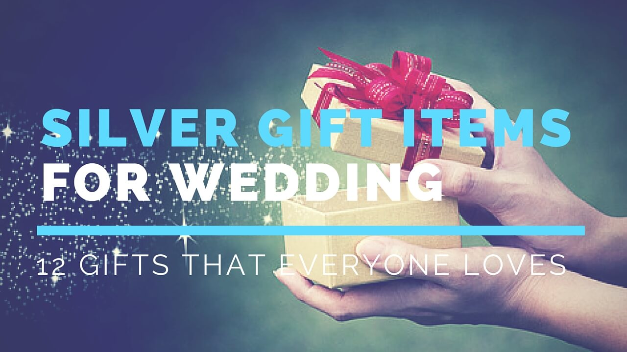 12 Perfect Silver Gift Items For Wedding That Everyone Will Love