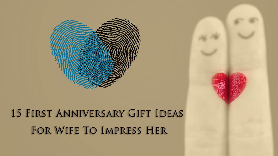 Best First Wedding Anniversary Gift For Wife: 15 First Anniversary Gift Ideas For Wife To Impress Her