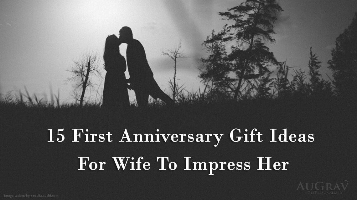 15 first anniversary gift ideas for wife to impress her for Gift ideas for first wedding anniversary to wife