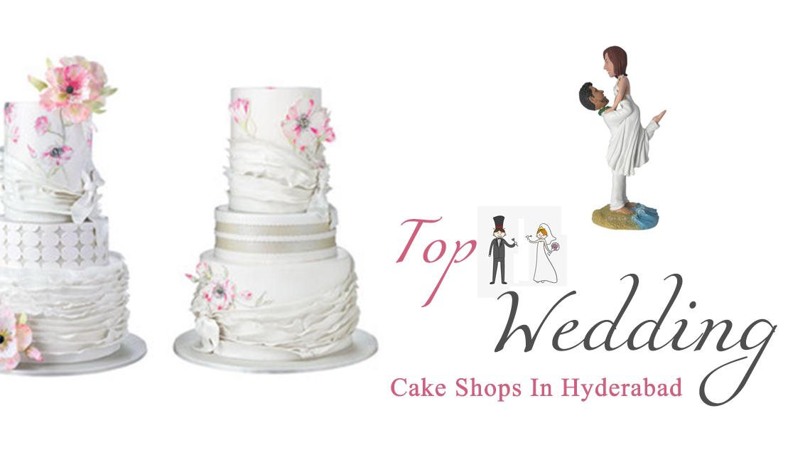TOP 11 WEDDING CAKE SHOPS IN HYDERABAD